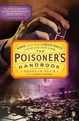 The Poisoner's Handbook By Blum, Deborah