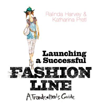 Launching a Successful Fashion Line By Harvey, Ralinda