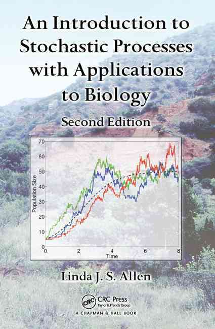 An Introduction to Stochastic Processes With Applications to Biology By Allen, Linda J. S.